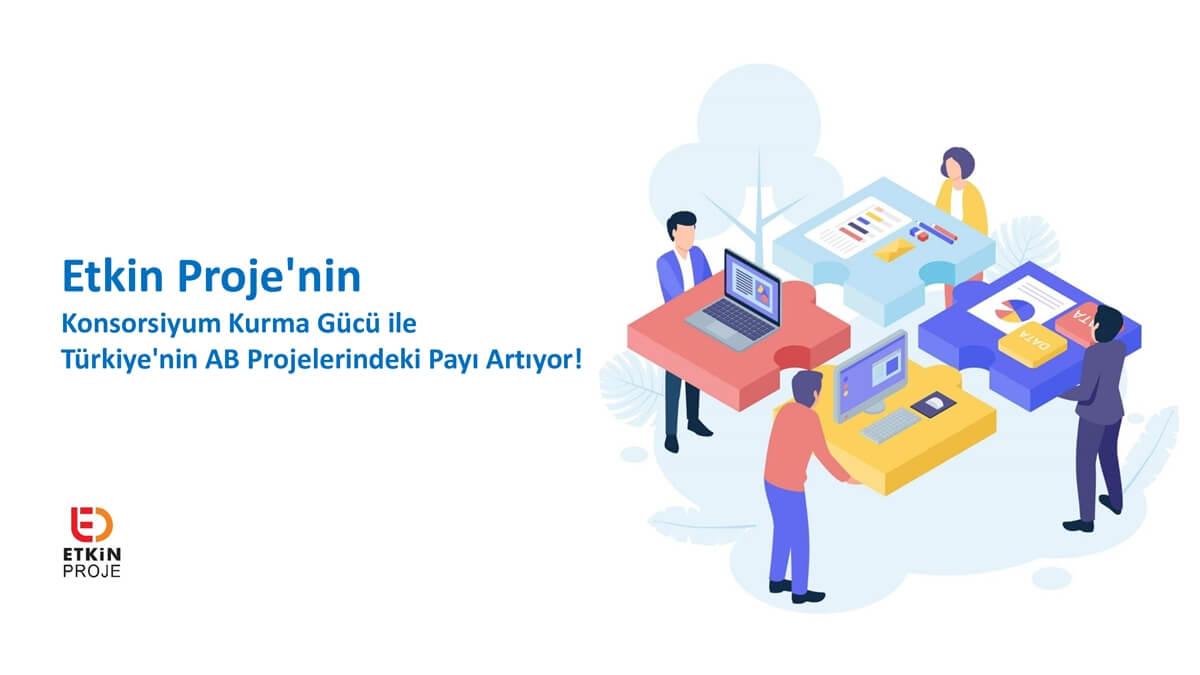 konsorsiyum - Konsorsiyum Kurma Gücü ile Türkiye'nin AB Projelerindeki Payı Artıyor!