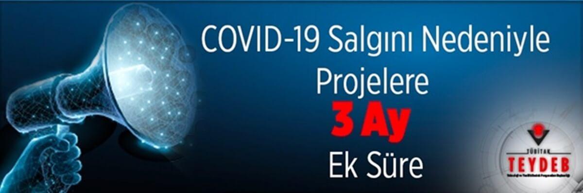 covid19 - Covid-19 Salgını Nedeniyle Projelere 3 Ay Ek Süre